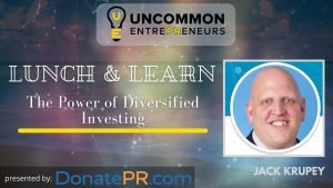 uncommon-entrepreneurs-feat-jack-krupey-ep29-the-power-of-diversified-investing-cover
