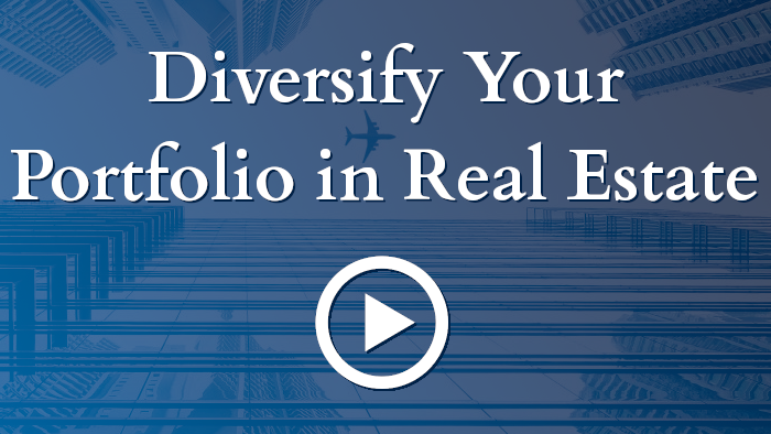 Diversify Your Portfolio in Real Estate and Alternatives