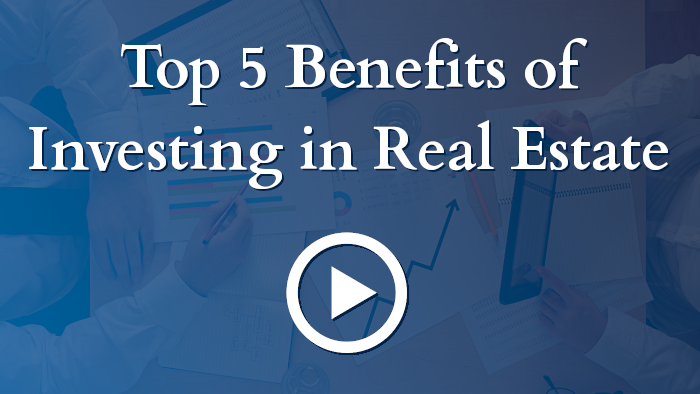 Top 5 benefits to Investing in Real Estate
